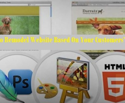 How To Remodel Website Based On Your Customer's Desire